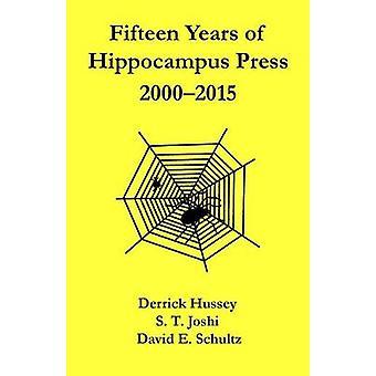 Fifteen Years of Hippocampus Press 20002015 by Hussey & Derrick