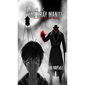 Who Is The Gray Man by Martinez & Rod