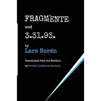 FRAGMENTE and 3.31.93. by Norn & Lars