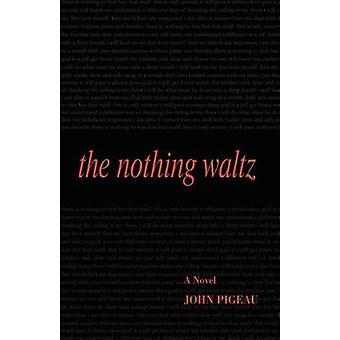The Nothing Waltz by Pigeau & John