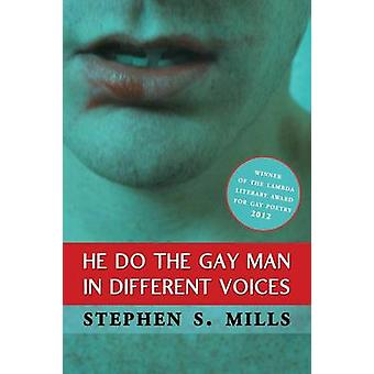 He Do the Gay Man in Different Voices by Mills & Stephen S.