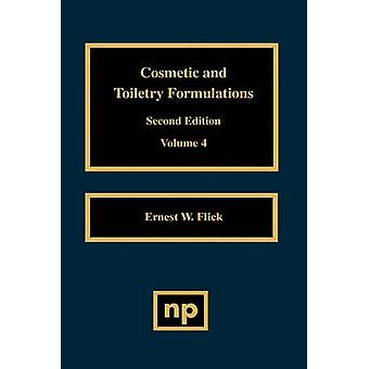 Cosmetic and Toiletry Formulations Vol. 4 by Flick & Ernest W.