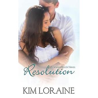 Resolution A Golden Beach Novel by Loraine & Kim