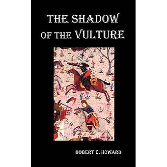 The Shadow of the Vulture. by Howard & Robert