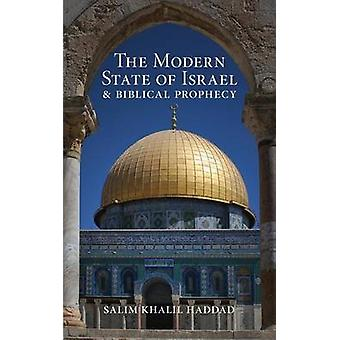 The Modern State of Israel and Biblical Prophecy by Haddad & S. K.