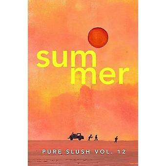 Summer Pure Slush Vol. 12 by Slush & Pure