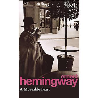 A Moveable Feast by Hemingway & Ernest