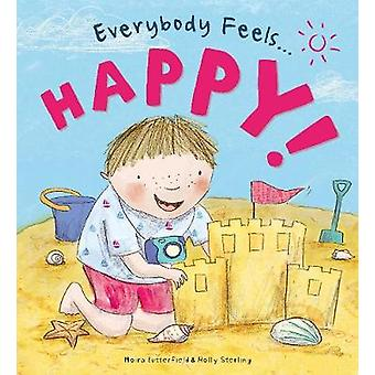 Everybody Feels Happy! by Moira Butterfield - 9781784938581 Book