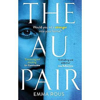 The Au Pair - A spellbinding mystery full of dark family secrets by Em