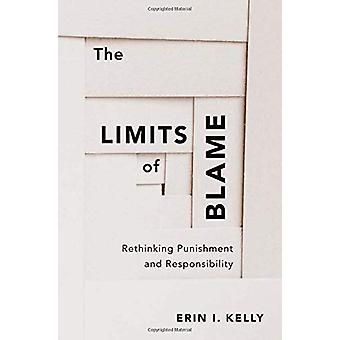 The Limits of Blame - Rethinking Punishment and Responsibility by Erin