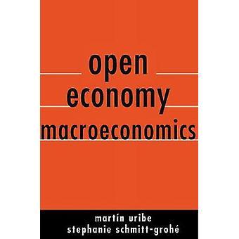 Open Economy Macroeconomics by Martin Uribe - Stephanie Schmitt-Grohe