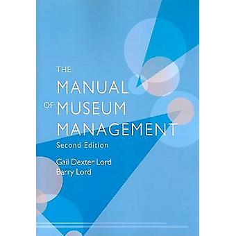 The Manual of Museum Management door Gail Dexter Lord - 978075911981 B
