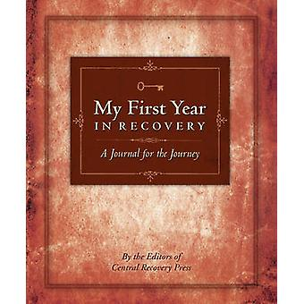 My First Year in Recovery - A Journal for the Journey by CRP Editors -