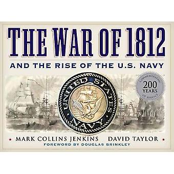 The War of 1812 and the Rise of the U.S. Navy door Mark Collins Jenkins