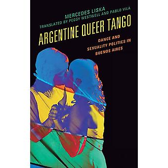Argentijnse Queer Tango - Dans en seksualiteit politiek in Buenos Aires b