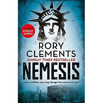 Nemesis - An unputdownable wartime spy thriller by Rory Clements - 978