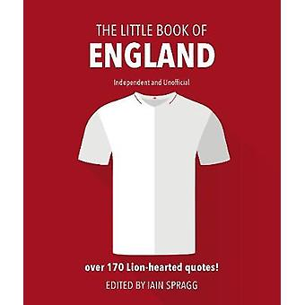 The Little Book of England Football - More than 170 quotes celebrating
