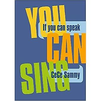 If If You Can Speak You Can Sing - The Power of Muzik Book by CeCe Sam