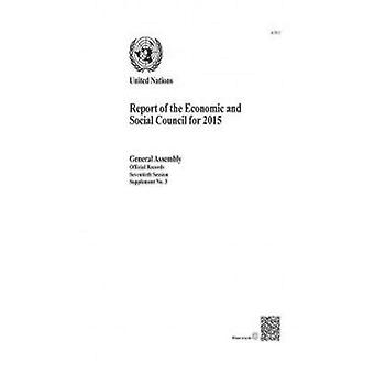 Report of the Economic and Social Council for 2015 by United Nations -