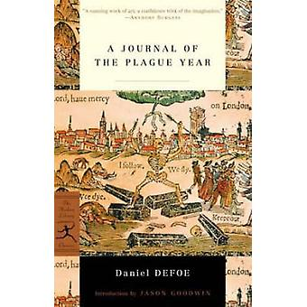 Journal of a Plague Year (New edition) by Daniel Defoe - Jason Goodwi