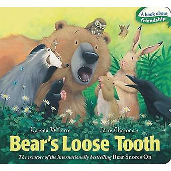 Bear's Loose Tooth by Karma Wilson - Jane Chapman - 9781442489363 Book