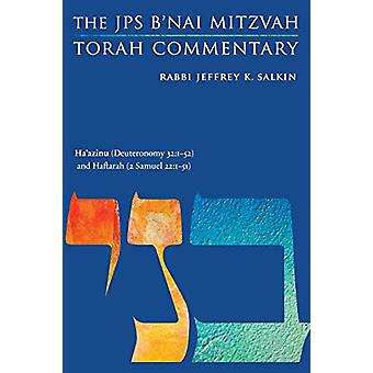 Ha'azinu (Deuteronomy 32 -1-52) and Haftarah (2 Samuel 22 -1-51) - The J