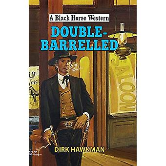Double-Barrelled by Dirk Hawkman - 9780719829499 Book