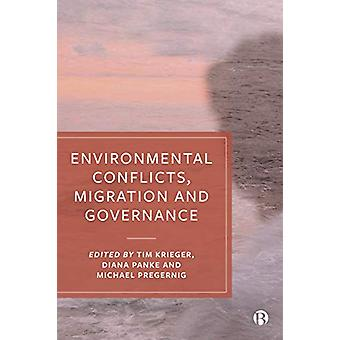 Environmental Conflicts - Migration and Governance by Tim Krieger - 9