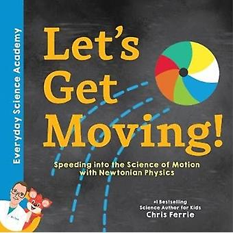 Lets Get Moving by Chris Ferrie