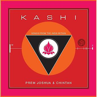 Prem Joshua & Chintan - Kashi: Songs From the India Within [CD] USA import