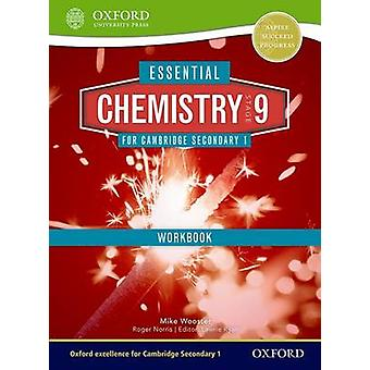 Essential Chemistry for Cambridge Lower Secondary Stage 9 Workbook by Wooster & MikeNorris & Roger