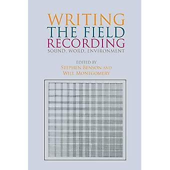 Het schrijven van de veldopname: Geluid, Woord, omgeving