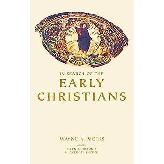 بحثا عن المسيحيين في وقت مبكر -- مقالات مختارة من قبل واين A. ميكس