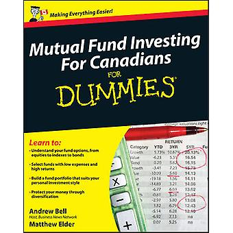 Mutual Fund Investing for Canadians for Dummies by Bell - 97804701576