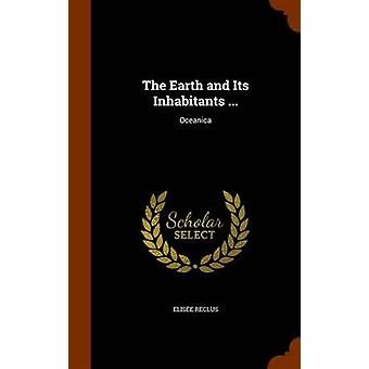 The Earth and Its Inhabitants ... - Oceanica by Elisee Reclus - 978134
