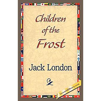 Children of the Frost by Jack London - 9781421833569 Book