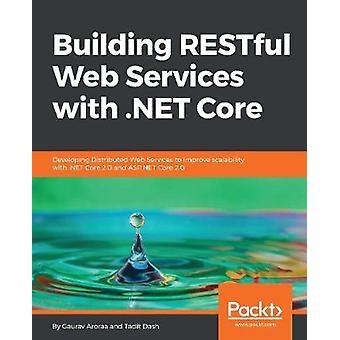 Building RESTful Web Services with .NET Core - Developing Distributed