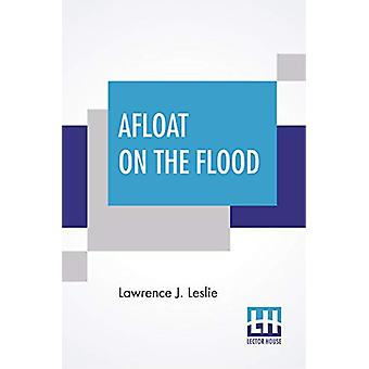 Afloat On The Flood by Lawrence J Leslie - 9789353447724 Book