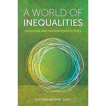 A World of Inequalities by Edited by Lucinda Mosher