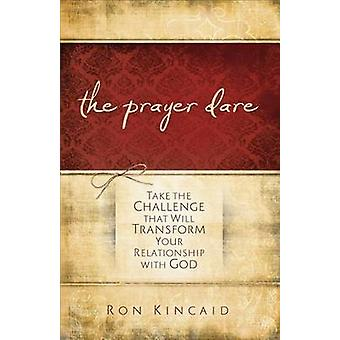 The Prayer Dare by Ron Kincaid