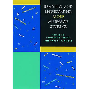 Reading and Understanding MORE Multivariate Statistics by Paul R. Yarnold Laurence G. Grimm