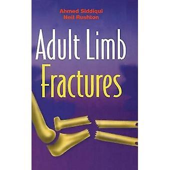 Fracturas de extremidades adultas por Siddiqui &Ahmed Mujtaba Letterkenny General Hospital &IrelandRushton &Neil Addenbrookes Hospital &Cambridge