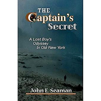 The Captain's Secret: A Lost Boy's Odyssey in Old New York