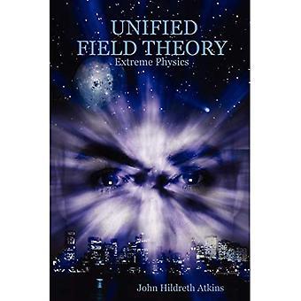 Théorie des champs unifiés : physique extrême