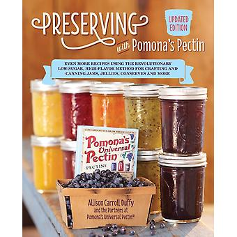 Preserving with Pomonas Pectin Updated Edition by Allison Carroll Duffy