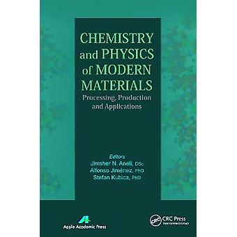 Chemistry and Physics of Modern Materials Processing Production and Applications