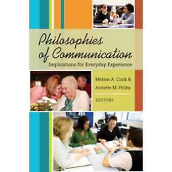 Philosophies of Communication - Implications for Everyday Experience b