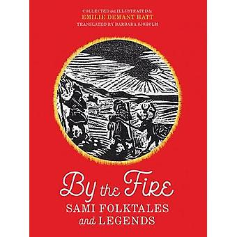By the Fire Sami Folktales and Legends