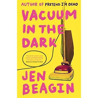 Vacuum in the Dark SHORTLISTED FOR THE BOLLINGER EVERYMAN WODEHOUSE PRIZE FOR COMIC FICTION 2019