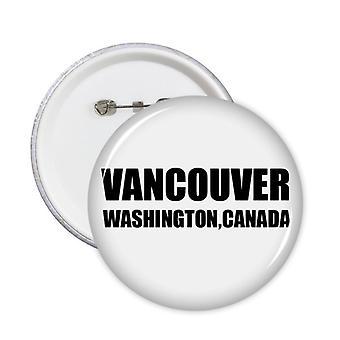 ונקובר וושינגטון קנדה תג סיכות עגולות